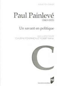 Paul Painlevé (1863-1933) : Un savant en politique
