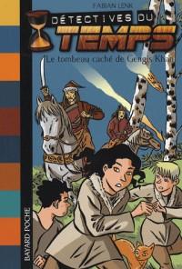 Détectives du temps, Tome 3 : Le tombeau caché de Gengis Khan