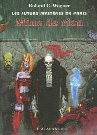 Les futurs mystères de Paris, Tome 9 : Mine de rien
