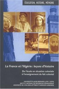 La France et l'Algérie : leçons d'histoire : De l'école en situation coloniale à l'enseignement du fait colonial