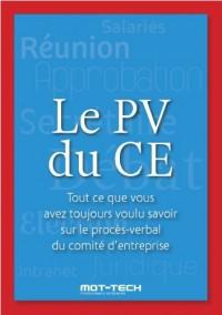 Le PV de CE - Tout ce que vous avez toujours voulu savoir sur le procès-verbal du comité d'entreprise