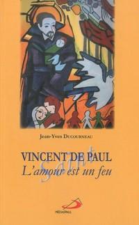 Vincent de Paul l'Amour Est un Feu