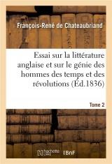 Essai sur la littérature anglaise et considérations sur le génie des hommes des temps: et des révolutions. Tome 2