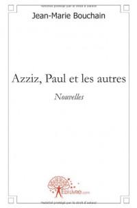 Azziz, Paul et les autres