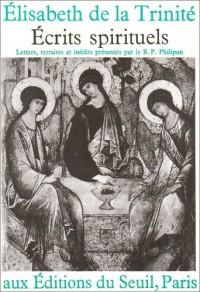 Ecrits spirituels d'Elisabeth de la Trinité: Lettres, retraites et inédits