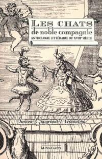 Les chats de noble compagnie : Anthologie littéraire du XVIIIe siècle