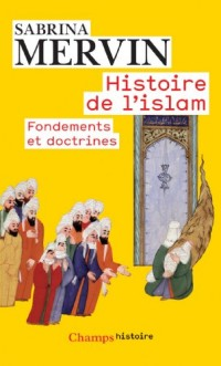 Histoire de l'Islam : Fondements et doctrines