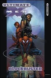 Blocbuster. Ultimate X-Men Deluxe vol. 6