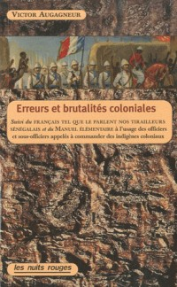 Erreurs et brutalités coloniales suivi du manuel élémentaire