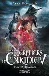 Les Héritiers d'Enkidiev - tome 12 Kimaati