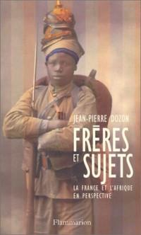 Frères et Sujets : La France et l'Afrique en perspective