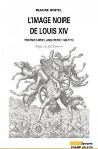 L'image noire de Louis XIV