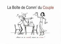 La Boîte de Comm' du Couple : Mieux on se connaît, mieux on s'aime !
