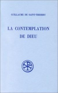 La contemplation de Dieu: L'oraison de Dom Guillaume