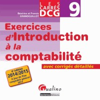 Carres Exos Dcg 9 - Introduction a la Comptabilite 2014-2015, Quatrième ed