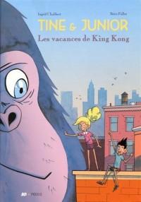 Tine et Junior - Les vacances de King Kong
