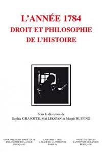 Kant : L'année 1784. Droit et philosophie de l'histoire