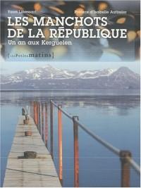 Les Manchots de la République. Un an aux Kerguelen (3)
