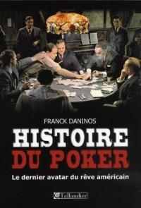 Histoire du poker : Le dernier avatar du rêve américain
