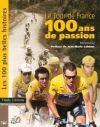 Le Tour de France, 100 ans de passion