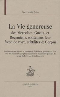La vie généreuse des Mercelots, Gueuz, Boesmiens, contenans leur façon de vivre, subtilitez & Gregon mis en lumière par Pechon de Ruby