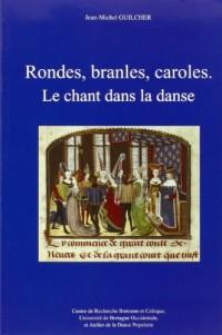 Rondes, branles, caroles : Le chant dans la danse