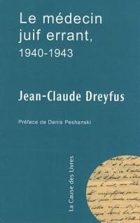Le Medecin Juif Errant 1940-1943