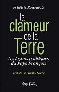 La clameur de la terre : les leçons politiques du Pape François
