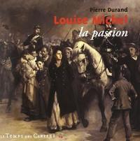 Louise Michel, la passion