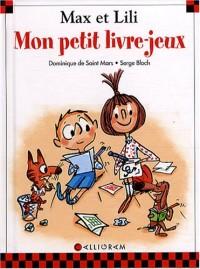 Max et Lili : Mon petit livre-jeux