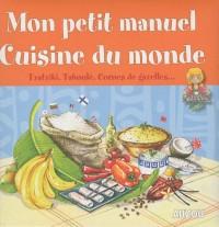 MON PETIT MANUEL : CUISINE DU MONDE