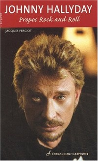 Johnny Hallyday : Propos Rock and Roll