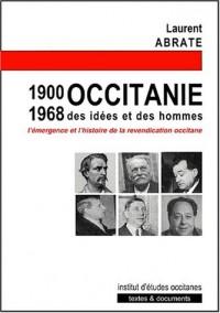 Occitanie 1900-1968 des idees et des hommes emergence d'une histoire de la revendication occitane