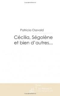 Cécilia, Ségolène et bien d'autres. . .