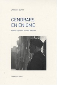 Cahiers Blaise Cendrars, N° 9 : Cendrars en énigme