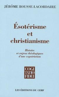 Esotérisme et christianisme : Histoire et enjeux théologiques d'une expatriation