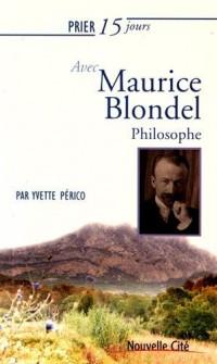 Prier 15 jours avec Maurice Blondel