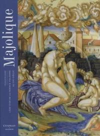 Majolique : L'âge d'or de la faïence italienne au XVIe siècle