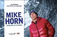 MIKE HORN Calendrier 52 semaines: Aventurier de l'extrême