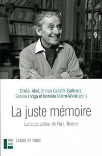 La juste mémoire : Lectures autour de Paul Ricoeur