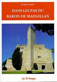 Dans les Pas du Baron de Madaillan