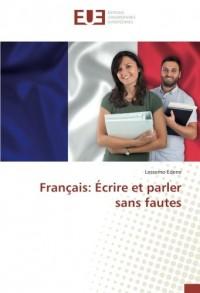 Français: Écrire et parler sans fautes