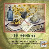 Melon petite anthologie gastronomie provencale  .
