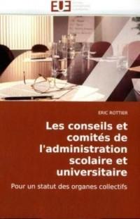 Les conseils et comités de l'administration scolaire et universitaire: Pour un statut des organes collectifs