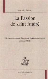 La Passion de Saint Andre. Edition Critique Suivie d'une Etude Linguistique Comparée par J. Sibille