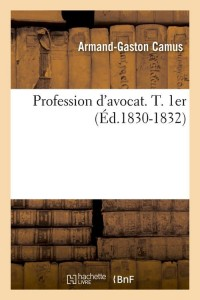 Profession d avocat  t  premier  ed 1830 1832