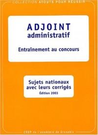 Adjoint administratif : Entraînement au concours, sujets nationaux avec leurs corrigés