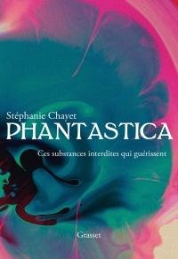 Phantastica: Ces substances interdites qui guérissent