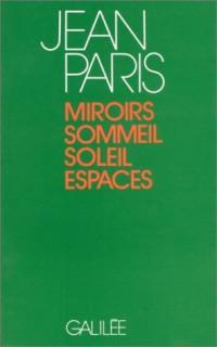 Miroirs, Sommeil, Soleil, Espaces
