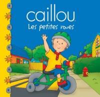 CAILLOU LES PETITES ROUES